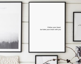 Follow your heart, but take your brain with you, White Typography Print, Minimalist Wall Art, Affiche Scandinave, Black and White