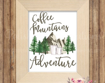 Coffee Mountains Adventure / Woodland Print / Kitchen Decor / Cabin Sign / Lake House / Vacation Home Printable / Outdoor / Office Wall Art