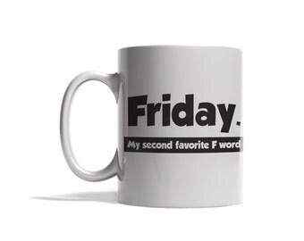 Friday. my second favorite F word mug