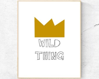 Wild Thing Wall Art, Nursery Wall Art, Child's Room Wall Art, Nursery Quote - Instant Download