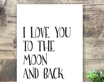 I Love You to the Moon and Back Black and White Printable Wall Art