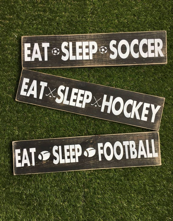 Eat sleep hockey sign -eat sleep soccer sign - eat sleep football sign - hockey decor -soccer decor - football decor - soorts decor