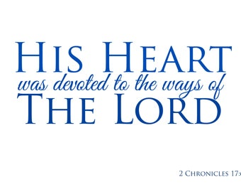 His Heart was Devoted to the Ways of the Lord Scripture Printable