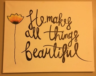 He makes all things beautiful - Canvas Art