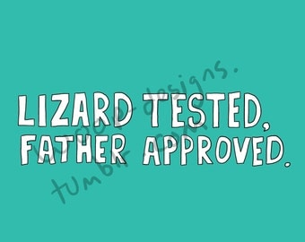 Lizard/Gecko Tested, Mother/Father Approved 4x5in Digital Print