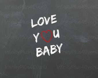 Love You Baby - 8x10 INSTANT DOWNLOAD