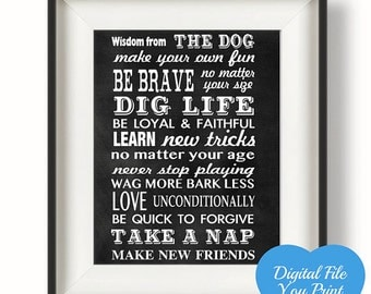 Fun Dog Sign Wisdom from the Dog Digital Chalkboard Print Dog Sign You Print Your Own Digital Art Pet Birthday Dog Lover Gift Sign