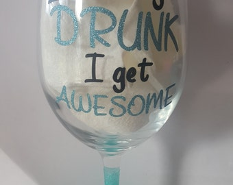 I don't get drunk I get awesome sparkled wine glass