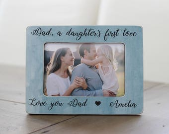 Father's Day Gift, Fathers Day Picture Frame, A Daughter's First Love, Father Daughter, Gift From Daughter