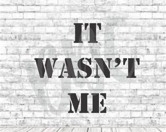 It Wasn't Me, Cut File, Circut, Cameo, Kids svg, Toddler Svg, Boys Svg, Toddler Cut File, Circut File, Svg, Png, DXF, Kids Shirt Design