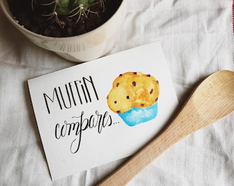 Watercolor Sweets and Treats Muffin Hand Illustrated and Hand Lettered Calligraphy Card