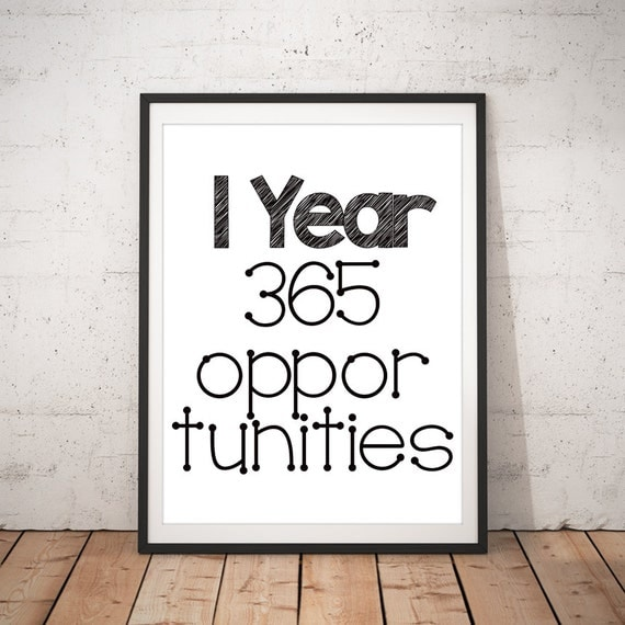 one year 365 opportunities quote print inspirational wall