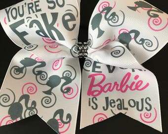 You're so fake even Barbie is Jealous Cheer Bow