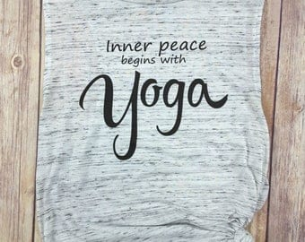 Inner peace begins with Yoga Muscle Tank, Yoga Tank Top, Yoga Shirt, Gym Tank Top, Yoga Tee, Yoga Clothes, Yoga Top,Workout Tank Top,Namaste