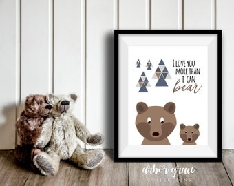 I Love You More Than I Can Bear, 11x14 Digital Download Prints, Wall Art, Boy Nursery, Bear Nursery, Playroom, Arbor Grace Collections
