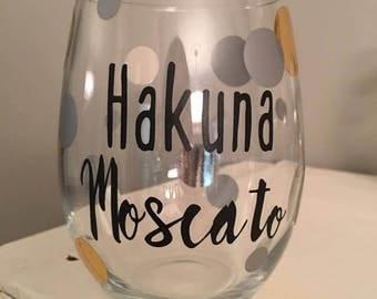 Hakuna Moscato - Wine Sayings Wine Glass