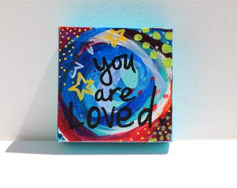 You Are Loved #2 **Original Painting** OOAK
