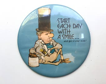 Vintage Start Each Day With A Smile Pinback Button