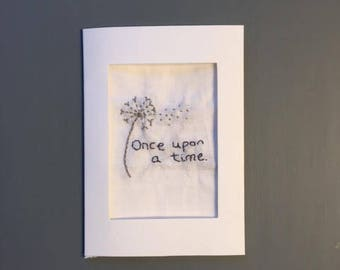 Hand Embroidered Dandelion Once Upon a Time Quote Flowers Fairytale Wall Art Print Prints