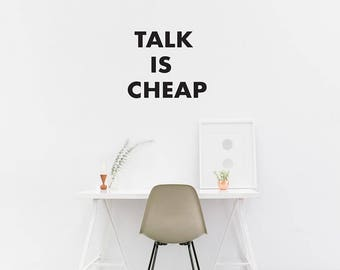 Talk Is Cheap Wall Decal / Quote Wall / Home Decor / Wall Quote Sticker