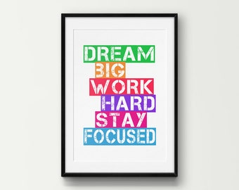 Dream Big Work Hard Stay Focused Wall Art, Inspirational Quote, Motivational Quote, Printable Wall Decor