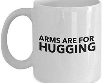 Gun Rights Coffee Mug, Arms are for Hugging, Arms Mug, Funny Coffee mug, Gun Rights Mu