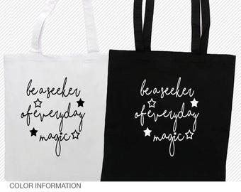 Be A Seeker Of Everyday Magic Tote/Canvas Tote/Grocery Tote/Market Tote/Inspirational Tote/Motivational Tote/Shopping Tote
