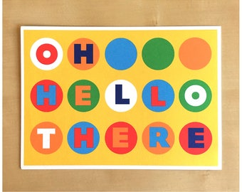 Oh Hello There Postcard - Postcards Greeting Stationery - Say Hi To A Friend or Send to Elected Officials