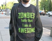SALE XL Zombies Hate that I am so Awesome MensDark Black Shirt