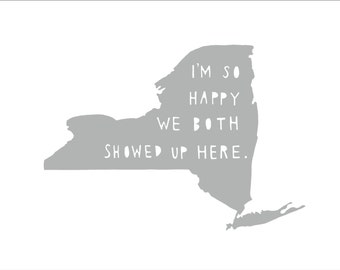 NEW YORK | I'm So Happy, Christmas gift for him, anniversary gift for boyfriend, anniversary gift for men, state typography art, NYC,