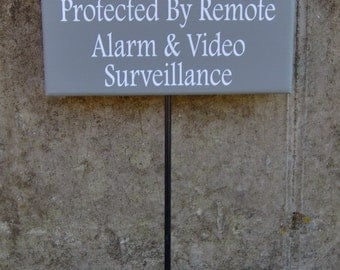 Property Protected by Remote Alarm Video Surveillance Wood Vinyl Sign Stake Rod Post Yard Art Private Property Residence Security Tape House