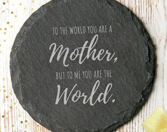 To Me You Are The World Slate Coaster