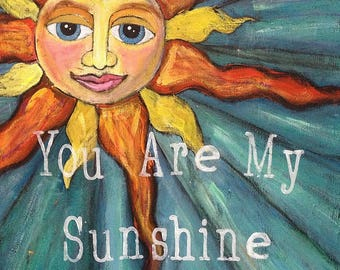 You Are My Sunshine, Wood Mounted Print, Ornaments, Coasters