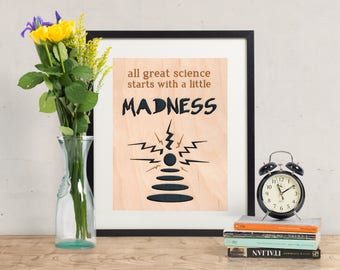 Great Science Starts With a Little Madness - Wood Art