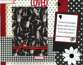 12x12 Premade Scrapbook Page - You Are Loved - Tin Man