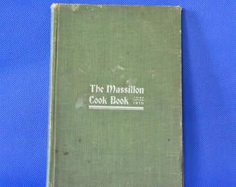 The Massillon Cook Book - Compiled by the Women of St. Timothy's Parish - Vintage Recipe Book c. 1910 Third Edition