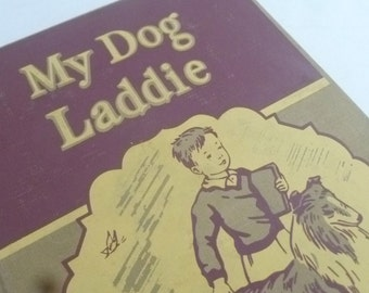 "Vintage Child's book, My Dog Laddie, Collie book, Hardcover childs book, Edith Osswald, Animal story, 1941 reader, 32 pages, 6"" x 8"" inch"