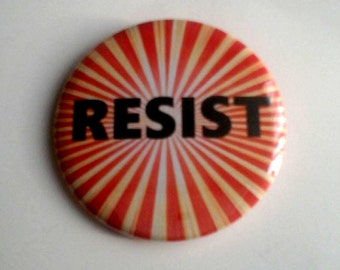 Resist Pinback Button OR Magnet -- 2.25 inch