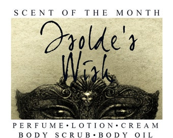 Isolde's Wish | February Scent of the Month | Perfume, Lotion, Cream, Body Oi, and Scrub
