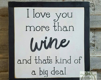 I Love You More Than Wine, Handpainted Signs, Framed Wood Sign, Bar Sign, Rustic Wall Art, Farmhouse Sign, Farmhouse style, Funny Wall Signs