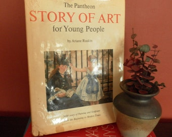 The Pantheon Story of Art for Young People by Ariane Ruskin  first printing 1964
