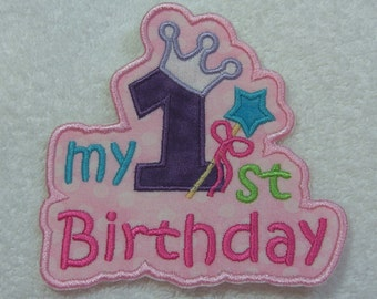 My 1st Birthday Iron on Fabric Embroidered Iron On Applique Patch Ready to Ship