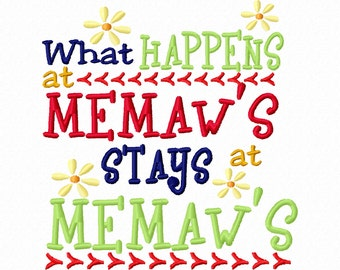 What Happens at Memaw's stays at Memaw's 4x4 5x7 6x10 Machine Embroidery Design Instant Download Grandmother Baby Shower Shirt bib gift