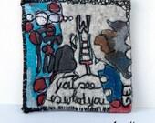 Mini Art Pin  - Certificated Humoristic Art - Original Fiber Art Brooche from France - Paris - Art Accessories