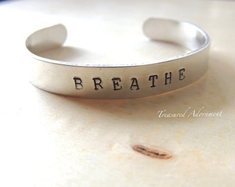 Breathe, Hand Stamped Cuff Bracelet, Inspirational jewelry, Words of Encouragement, Holiday gift, Autism Awareness bracelet, gift for Mom