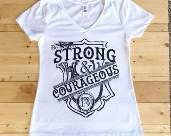 Be Strong and Courageous V-Neck tee - women's tee - inspirational tee - black and white - bible tee -short sleeve - Jos. 1:9