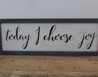 Vintage Rustic Today I choose Joy Inspirational Sign
