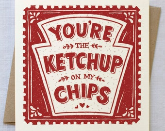 Ketchup On My Chips Card | Ketchup Card | Valentines Card | Anniversary Card | Love Card | Cards for Boyfriends | Cards for Husbands