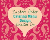 Custom Order - Catering Menu Design - Chickie Do's Road Crew