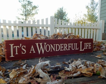 """Its a Wonderful life Carved Wood Sign.....6 """" x 30""""  Reclaimed wood Timbers"""